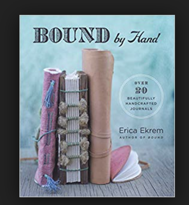 Bound by Hand: Over 20 Beautifully Handcrafted Journals Los 6 LIBROS DE ENCUADERNACIÓN  que no te puedes perder.